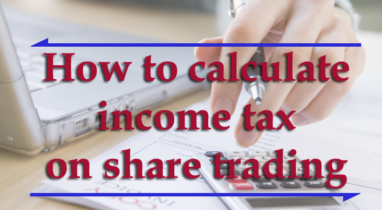 how to calculate and save income tax on share trading - Best Currency Trader