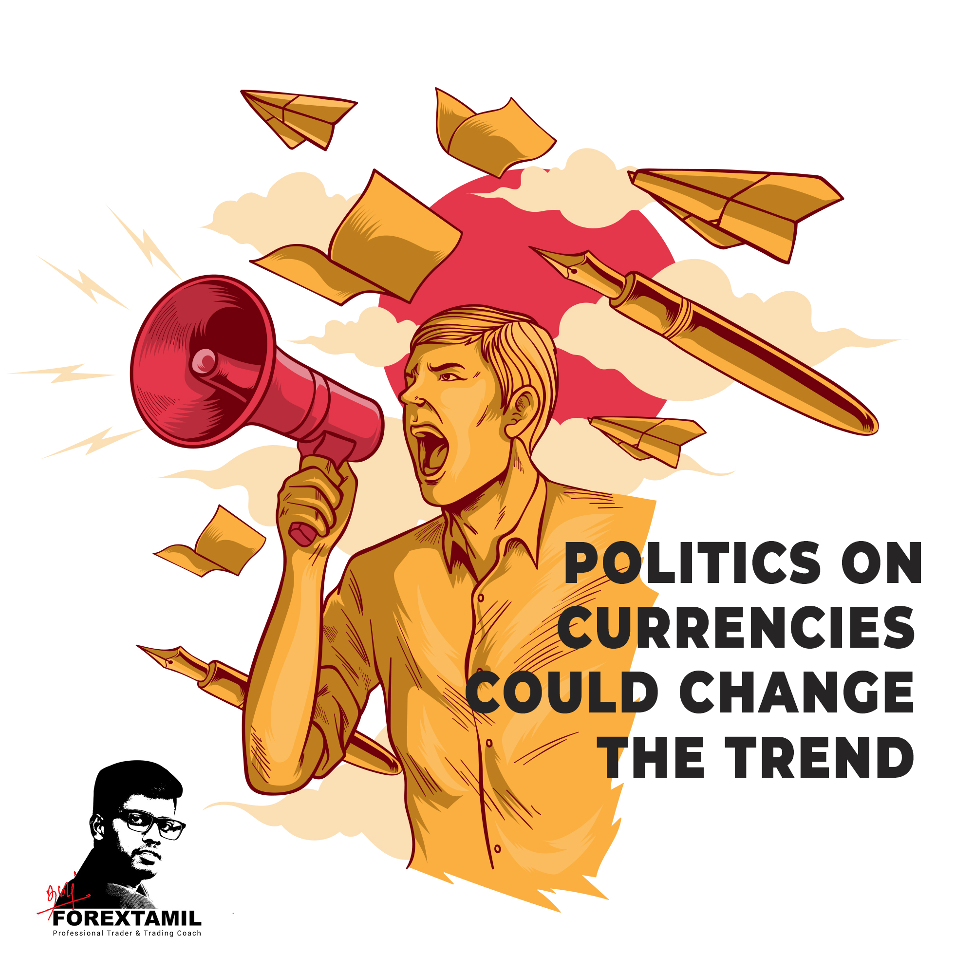 Politics on Currencies Could Change the Trend.