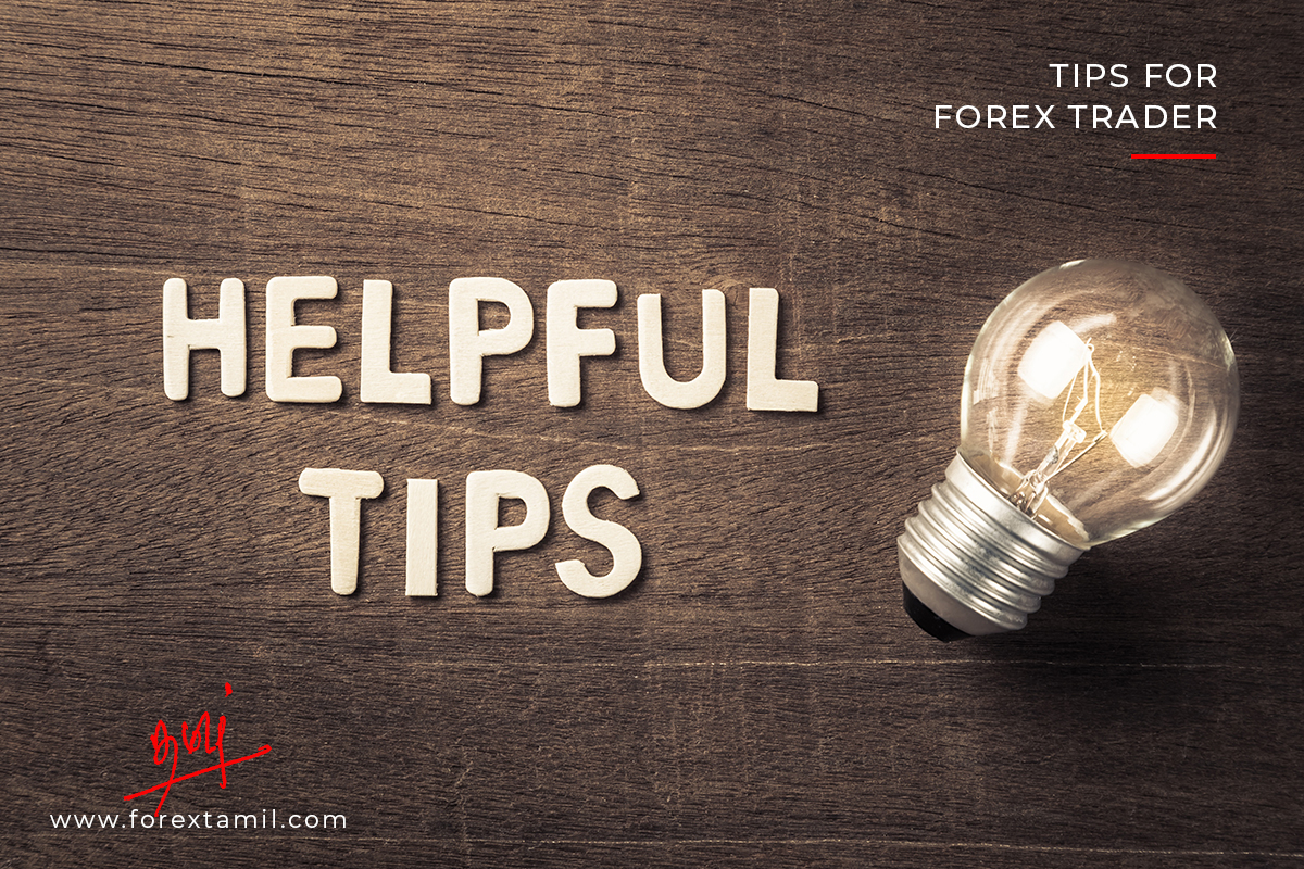 TIPS FOR FOREX TRADERS